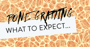 What to Expect When Expecting (..A Bone Graft)
